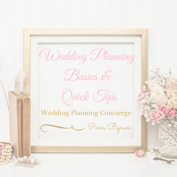 Wedding Planning Basics Quick Tips From Paris Byrum With Wedding